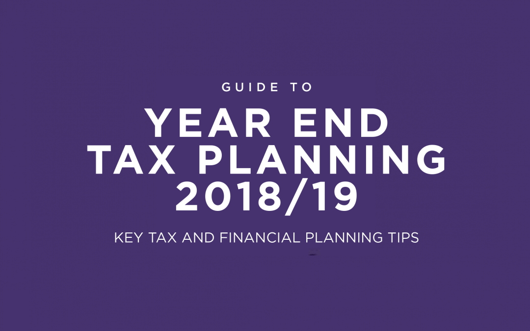 Year End Tax Planning 2018/19